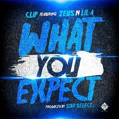 What You Expect (feat. Lil-A & Zeus)