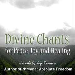 Divine Chants for Peace, Joy and Healing