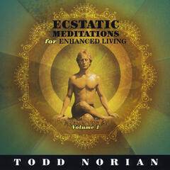 Ecstatic Meditations for Enhanced Living
