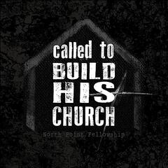 Called to Build His Church
