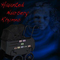 Haunted Nursery Rhymes