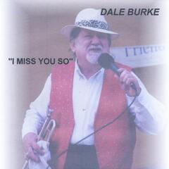 "Dale Burke ""I Miss You So"""