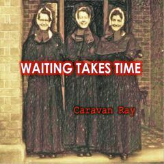 Waiting Takes Time