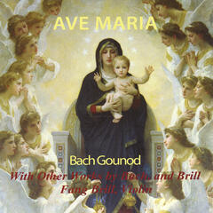 Ave Maria. Bach/Gounod With Other Works by Bach, and Brill