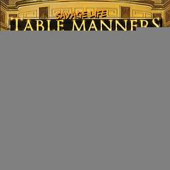 Table Manners: We Gone Eat By Any Means Neccasay, Vol. 2