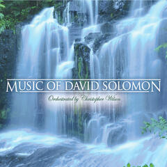 Music of David Solomon: Orchestrated By Christopher Wilson