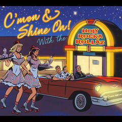 C'mon & Shine On! With the Holy Rocka Rollaz