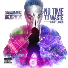 No Time to Waste (feat. Corey Jones)