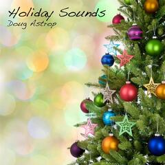 Holiday Sounds: Expanded Edition (Christmas Music and Other Holiday Songs Reimagined)