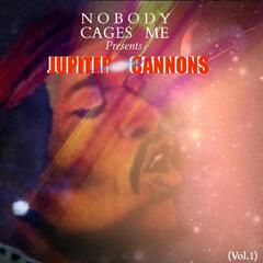 Nobody Cages Me Presents: Jupiter Cannons, Vol. 1