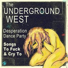 Desperation Dance Party: Songs to Fuck and Cry To