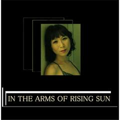 In the Arms of Rising Sun
