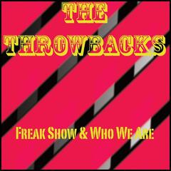 Freak Show & Who We Are