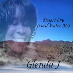 Desert Cry (Lord Water Me)