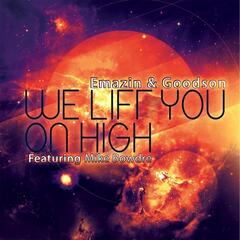 We Lift You On High (feat. Mike Bowdre)