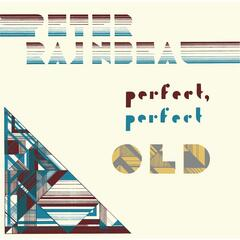 Perfect, Perfect Old