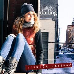 Lately, Darling