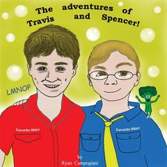 The Adventures of Travis and Spencer!