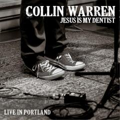Jesus Is My Dentist (Live in Portland)