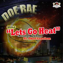 Lets Go Heat (feat. Chief Loneium)