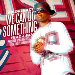 We Can Do Something (feat. J Sav)