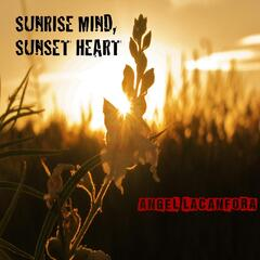 Sunrise Mind, Sunset Heart