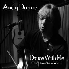 Dance With Me (The River Stone Waltz)