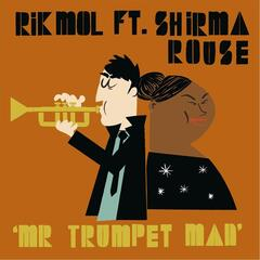Mr Trumpet Man (feat. Shirma Rouse)