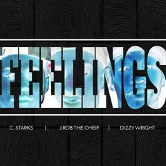 Feelings (feat. J-Rob the Chief & Dizzy Wright)