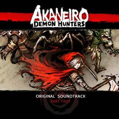 Akaneiro: Demon Hunters (Original Soundtrack, Pt. 2)