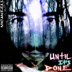 Until Its Done (New Age Death)