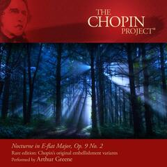 Nocturne in E-Flat Major, Op. 9 No. 2 Rare Edition: Chopin's Original Embellishment Variants
