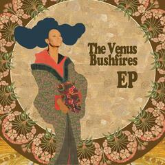 The Venus Bushfires - EP
