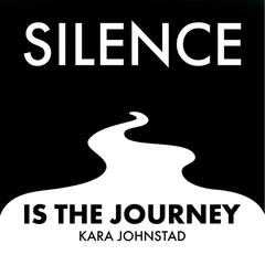 Silence Is the Journey