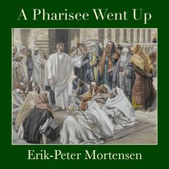 A Pharisee Went Up