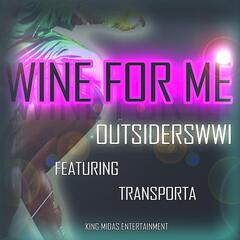 Wine for Me (feat. Realdeal, Transporta & Pacman)