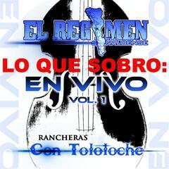 Lo Que Sobro: En Vivo Rancheras Con Tololoche, Vol.1