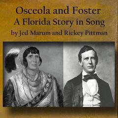 Osceola and Foster: A Florida Story in Song