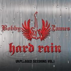 Hard Rain: Unplugged Sessions, Vol. 1