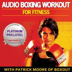 Audio Boxing Workout for Fitness: Platinum Pro Level, Round 5