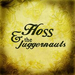 Hoss & the Juggernauts