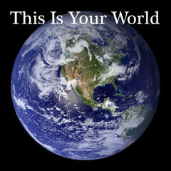 This Is Your World