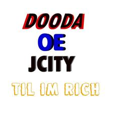 Til Im Rich (feat. Jcity & Oe)