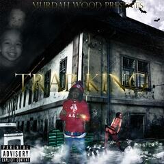 Trap King (Murdah Wood Presents)