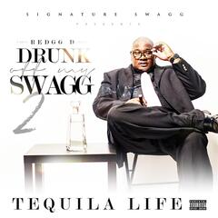 Drunk Off My Swagg 2: Tequila Life