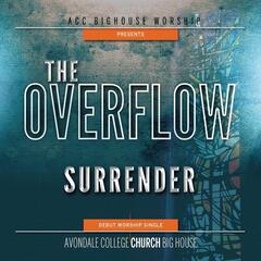 The Overflow: Surrender