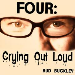 Four: Crying Out Loud