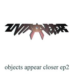 Objects Appear Closer, Vol. 2