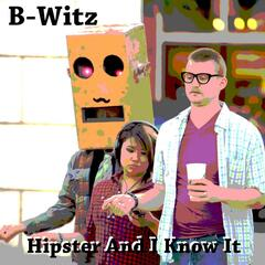 "Hipster and I Know It ( ""Sexy and I Know It"")"