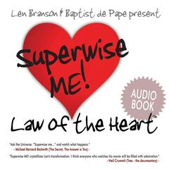 Superwise Me!: Law of the Heart (the Audiobook)